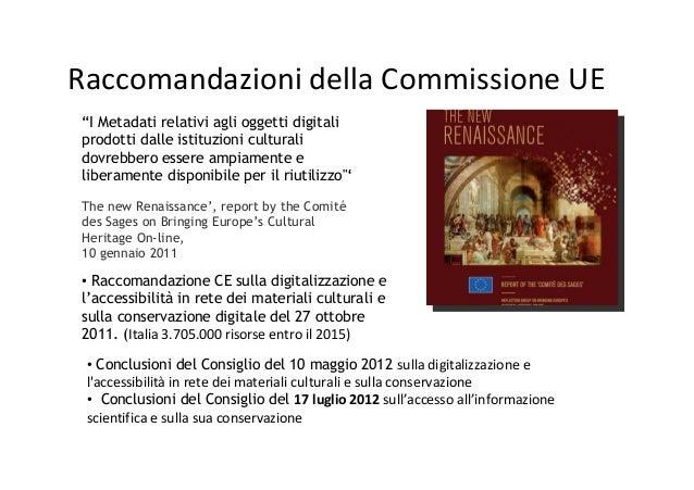 """Comunità Europea Riutilizzo delle risorse  Raccomandazioni della Commissione UE """"I Metadati relativi agli oggetti digitali..."""