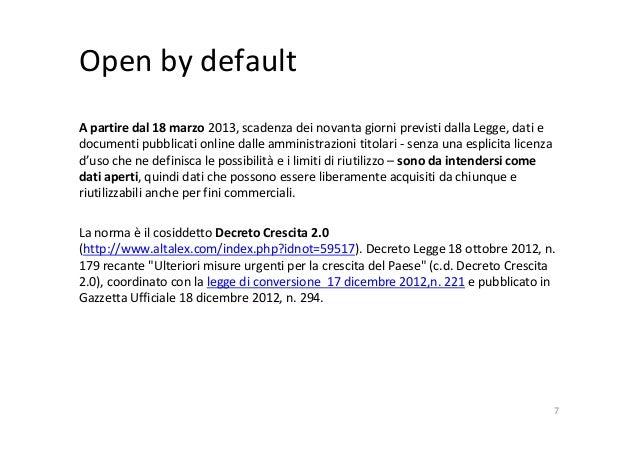 Open by default A partire dal 18 marzo 2013, scadenza dei novanta giorni previsti dalla Legge, dati e documenti pubblicati...