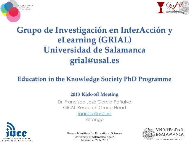 Grupo de Investigación en InterAcción y  eLearning (GRIAL)  Universidad de Salamanca  grial@usal.es     Educ...