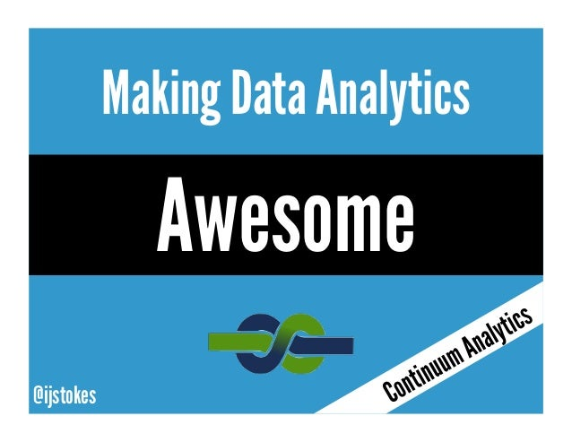 Making Data Analytics  Awesome @ijstokes