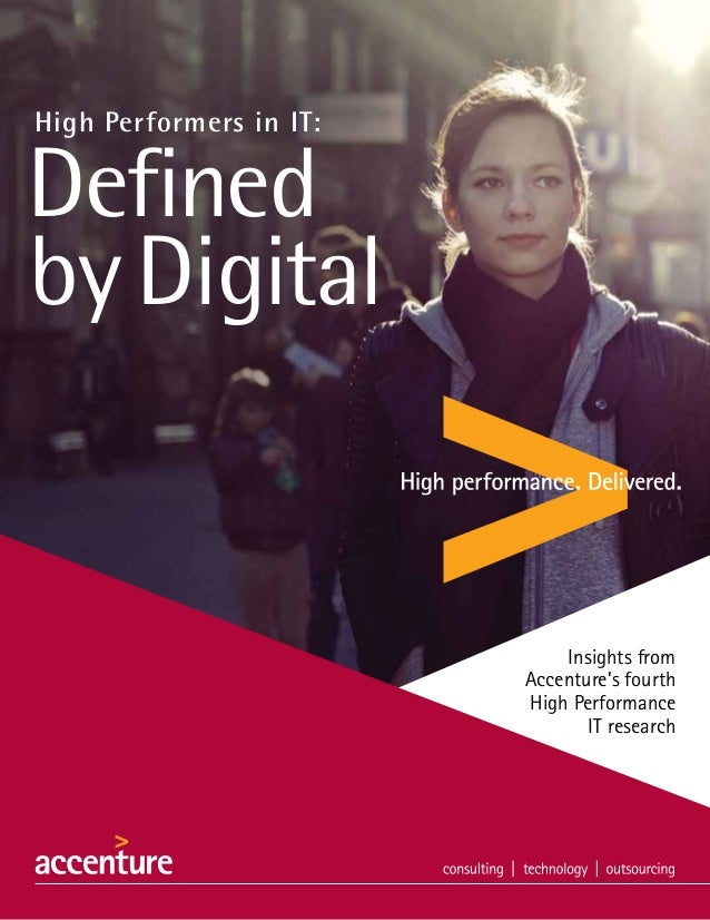 High Performers in IT:  Defined by Digital  consulting |  Insights from Accenture's fourth technology | outsourcing High...