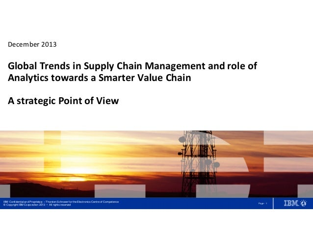 December 2013  Global Trends in Supply Chain Management and role of Analytics towards a Smarter Value Chain A strategic Po...