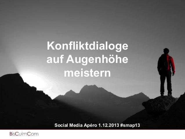 Content Strategie & Content Marketing & Content  Konfliktdialoge auf Augenhöhe meistern  Social Media Apéro 1.12.2013 #sma...