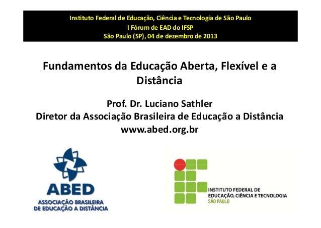 InstitutoFederaldeEducação,CiênciaeTecnologiadeSãoPaulo IFórumdeEADdoIFSP SãoPaulo(SP),04dedezembrode...