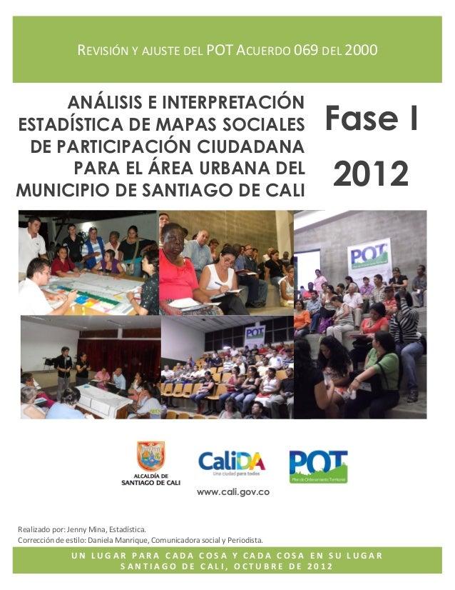 """Análisis de mapas sociales de la zona urbana de Santiago de Cali – """"Revisión y ajuste del POT"""" Un lugar para cada cosa y c..."""