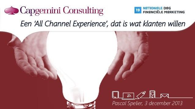 Een 'All Channel Experience', dat is wat klanten willen   Pascal Spelier, 3 december 2013