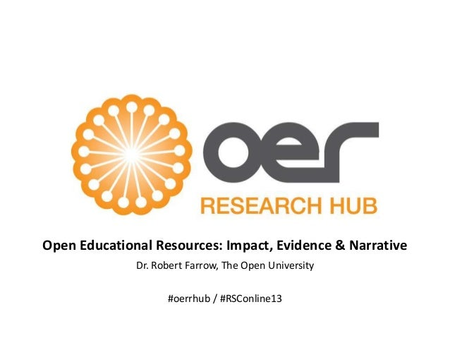 Dr. Robert Farrow, The Open University Open Educational Resources: Impact, Evidence & Narrative #oerrhub / #RSConline13