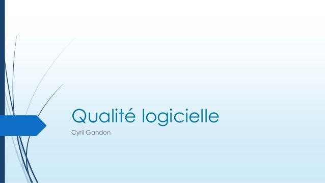 Qualité logicielle Cyril Gandon