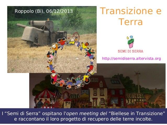 """Roppolo (Bi), 06/12/2013  Transizione e Terra  http://semidiserra.altervista.org  I """"Semi di Serra"""" ospitano l'open meetin..."""