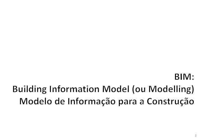 Sessão Introdução ao BIM: Eng. João Poças Martins Slide 2