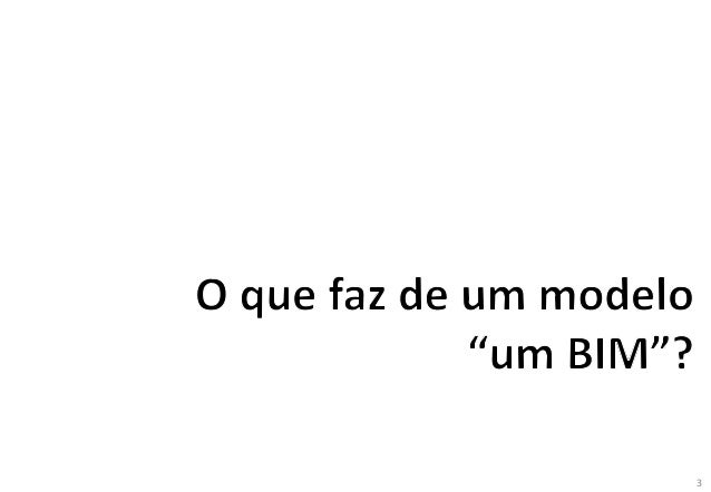 Sessão Introdução ao BIM: Eng. João Poças Martins Slide 3