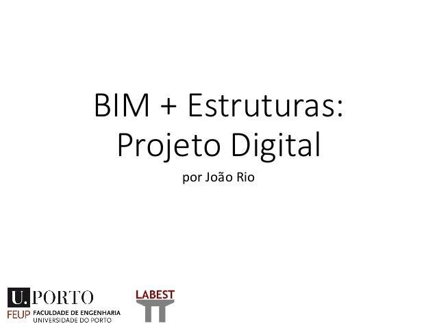 BIM + Estruturas: Projeto Digital por João Rio