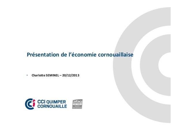 Présentation de l'économie cornouaillaise  •  Charlotte SEMINEL – 20/12/2013