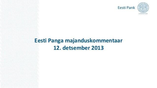 Eesti Panga majanduskommentaar 12. detsember 2013