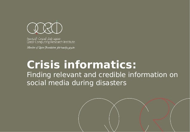 Crisis informatics:  Finding relevant and credible information on social media during disasters