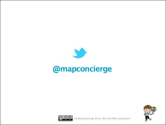 @mapconcierge  by @mapconcierge, @Tom_G3X and OSM conctibutors b y Ta i c h i F U R U H A S H I