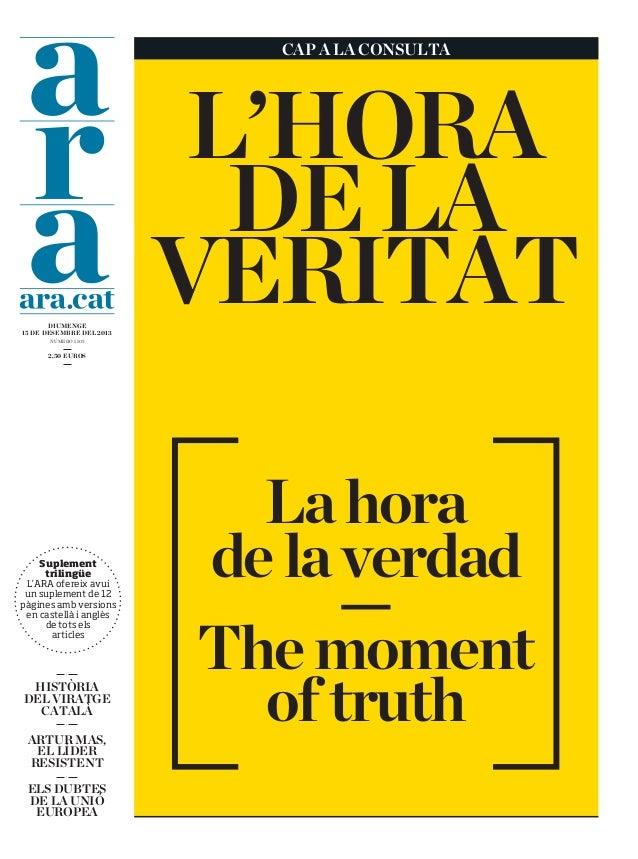 CAP A LA CONSULTA  L'HORA DE LA VERITAT DIUMENGE 15 DE DESEMBRE DEL 2013 NÚMERO 1105  2,50 EUROS  Suplement trilingüe L'AR...