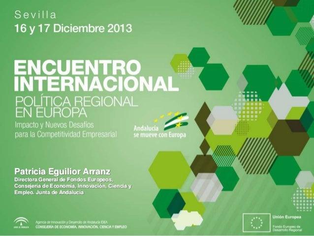 Patricia Eguilior Arranz Directora General de Fondos Europeos, Consejería de Economía, Innovación, Ciencia y Empleo. Junta...