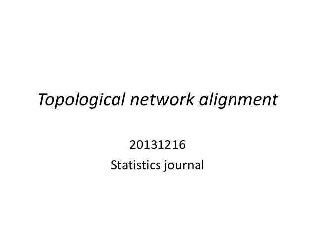 Topological network alignment 20131216 Statistics journal