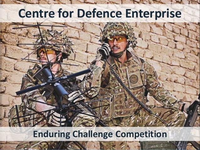 Centre for Defence Enterprise  Enduring Challenge Competition