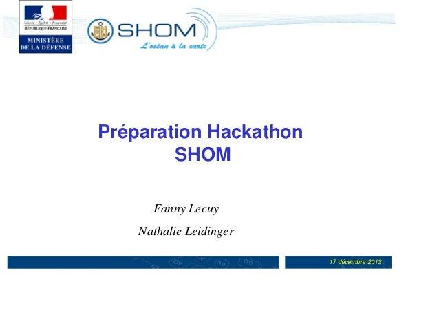 Préparation Hackathon SHOM Fanny Lecuy Nathalie Leidinger 17 décembre 2013