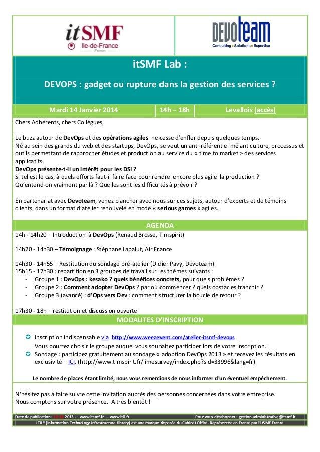 itSMF Lab : DEVOPS : gadget ou rupture dans la gestion des services ? Mardi 14 Janvier 2014  14h – 18h  Levallois (accès) ...