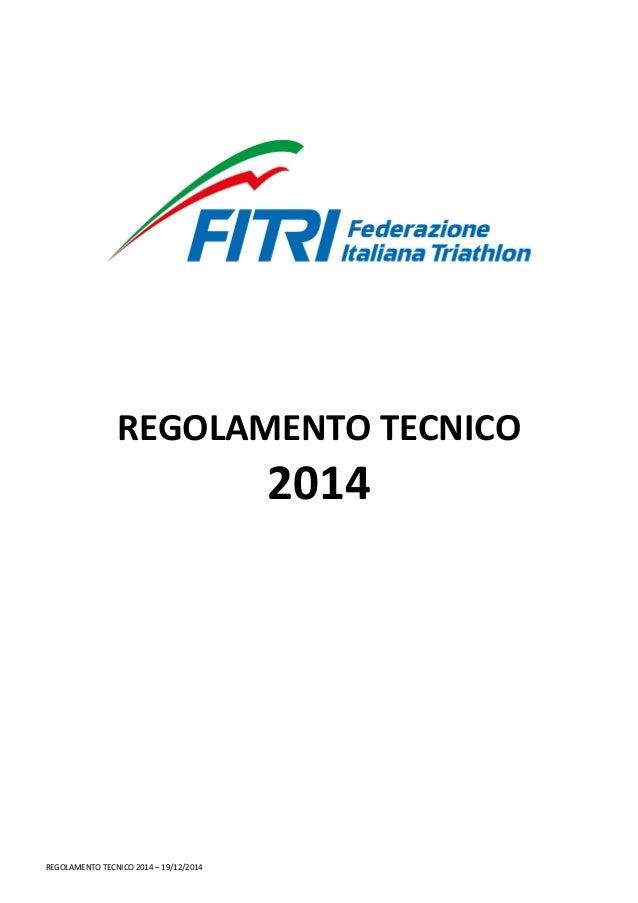 REGOLAMENTO TECNICO  2014  REGOLAMENTO TECNICO 2014 – 19/12/2014