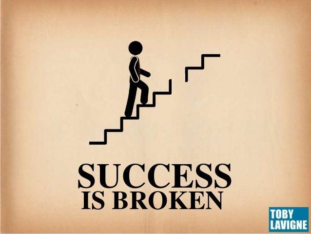 SUCCESS IS BROKEN