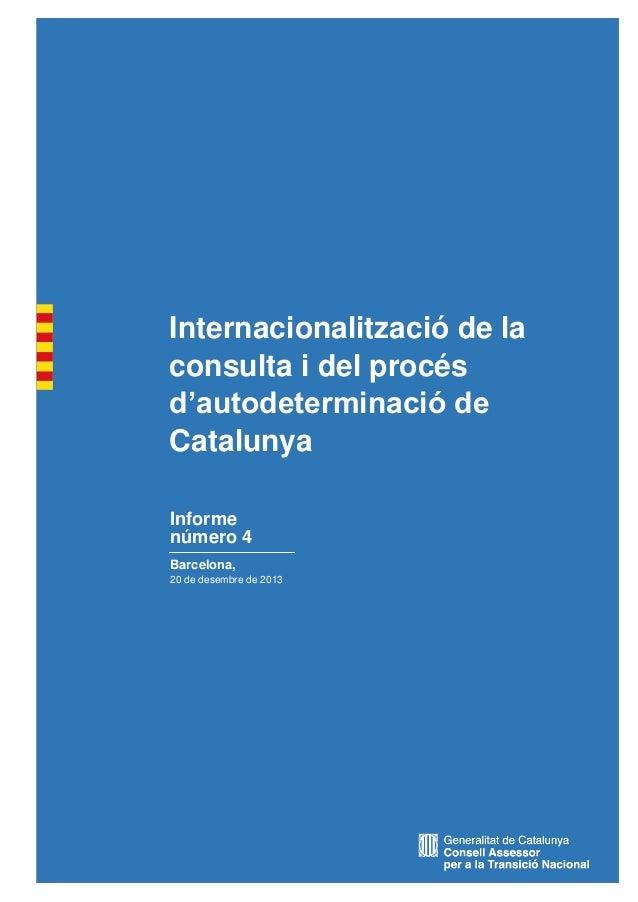 Internacionalització de la consulta i del procés d'autodeterminació de Catalunya Informe número 4 Barcelona, 20 de desembr...