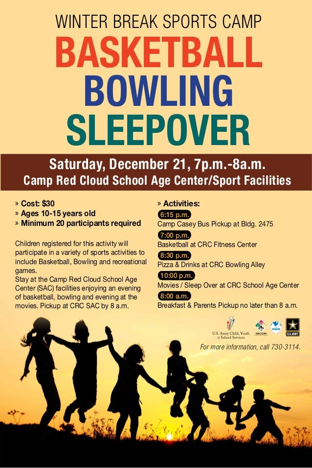 Winter Break Sports Camp  Basketball Bowling Sleepover Saturday, December 21, 7p.m.-8a.m.  Camp Red Cloud School Age Cente...