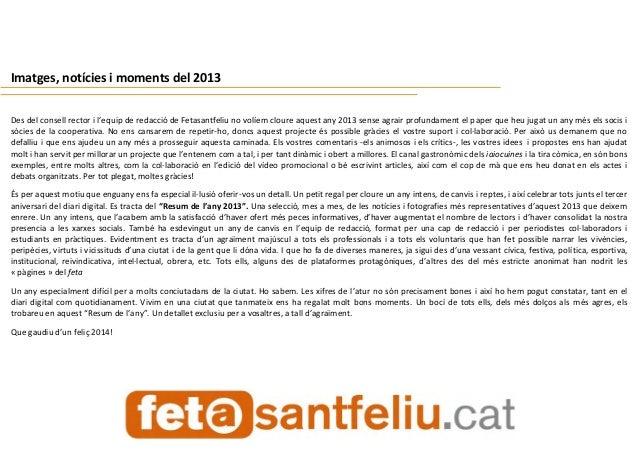 Imatges, notícies i moments del 2013 Des del consell rector i l'equip de redacció de Fetasantfeliu no volíem cloure aquest...