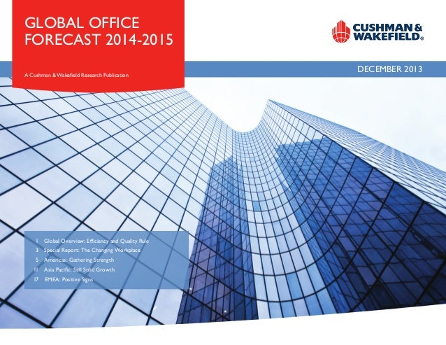 GLOBAL OFFICE FORECAST 2014-2015 A Cushman & Wakefield Research Publication   1 Global Overview: Efficiency and Quality ...