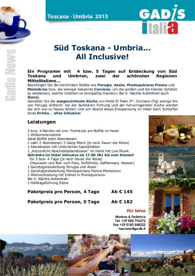 Toscana - Umbria 2013              Süd Toskana - Umbria...                   All Inclusive!Ein Programm mit     4 bzw. 5 T...