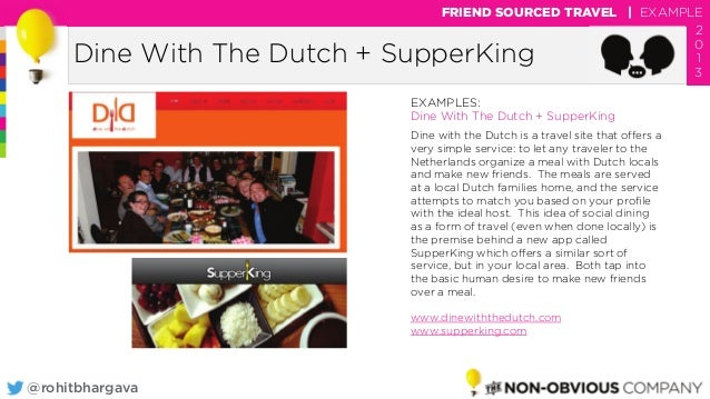 @rohitbhargava Dine With The Dutch + SupperKing FRIEND SOURCED TRAVEL | EXAMPLE 2 0 1 3 EXAMPLES: Dine With The Dutch + Su...