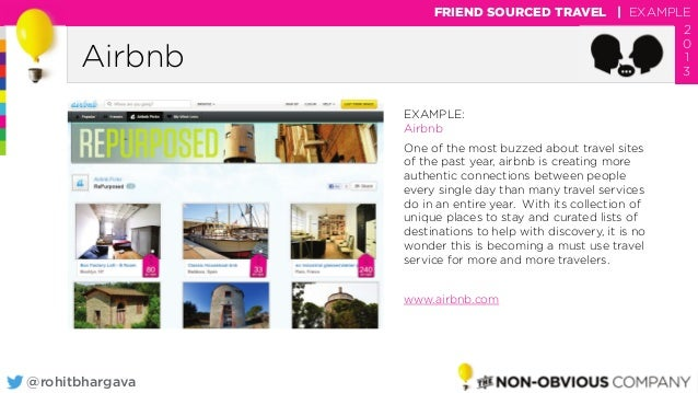 @rohitbhargava Airbnb FRIEND SOURCED TRAVEL | EXAMPLE 2 0 1 3 EXAMPLE: Airbnb One of the most buzzed about travel sites of...