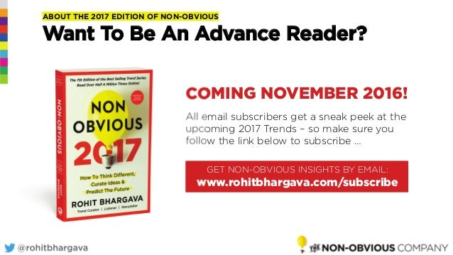 @rohitbhargava@rohitbhargava ABOUT THE 2017 EDITION OF NON-OBVIOUS Want To Be An Advance Reader? COMING NOVEMBER 2016! All...