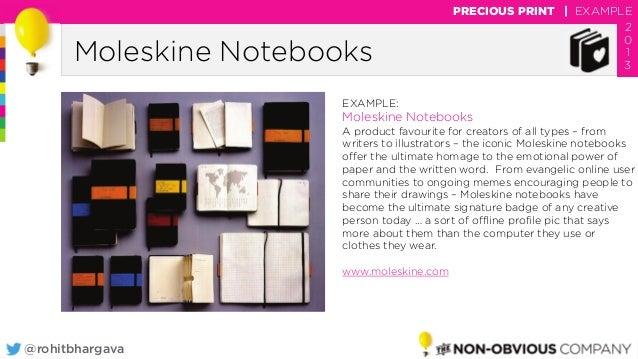 @rohitbhargava Moleskine Notebooks PRECIOUS PRINT | EXAMPLE 2 0 1 3 EXAMPLE: Moleskine Notebooks A product favourite for c...