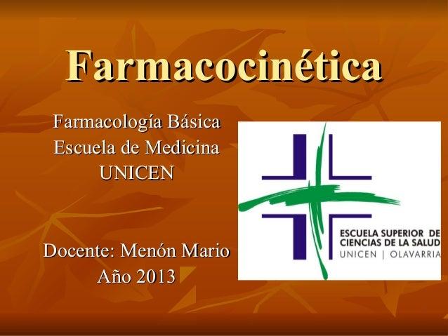 FarmacocinéticaFarmacocinéticaFarmacología BásicaFarmacología BásicaEscuela de MedicinaEscuela de MedicinaUNICENUNICENDoce...
