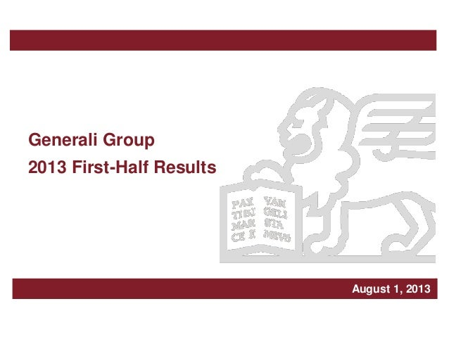 March 2006 August 1, 2013 Generali Group 2013 First-Half Results