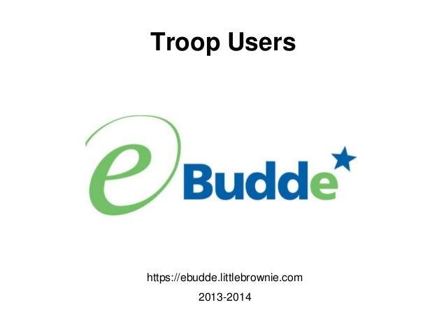Troop Users  https://ebudde.littlebrownie.com 2013-2014
