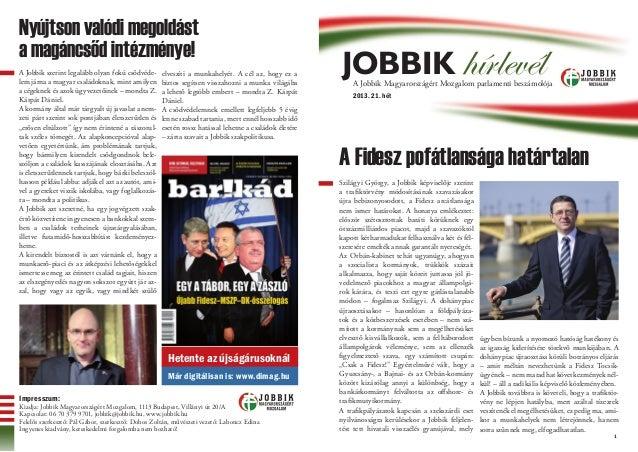 1Impresszum:Kiadja: Jobbik Magyarországért Mozgalom, 1113 Budapest, Villányi út 20/AKapcsolat: 06 70 379 9701, jobbik@jobb...