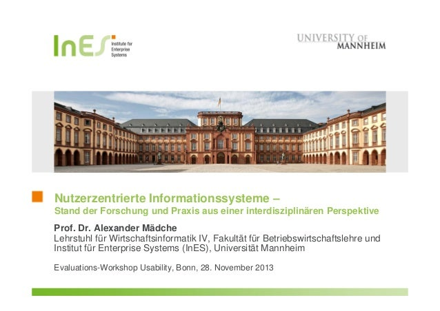Nutzerzentrierte Informationssysteme – Stand der Forschung und Praxis aus einer interdisziplinären Perspektive Prof. Dr. A...