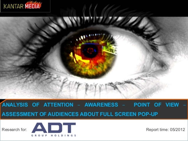ANALYSIS OF ATTENTION – AWARENESS – POINT OF VIEW –ASSESSMENT OF AUDIENCES ABOUT FULL SCREEN POP-UPResearch for: Report ti...