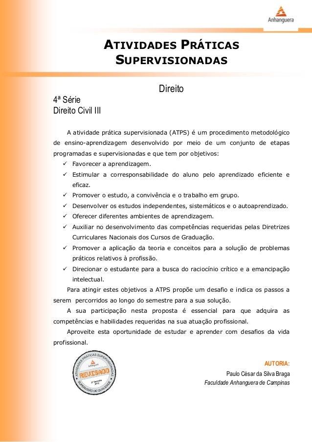 ATIVIDADES PRÁTICAS SUPERVISIONADAS Direito 4ª Série Direito Civil III A atividade prática supervisionada (ATPS) é um proc...