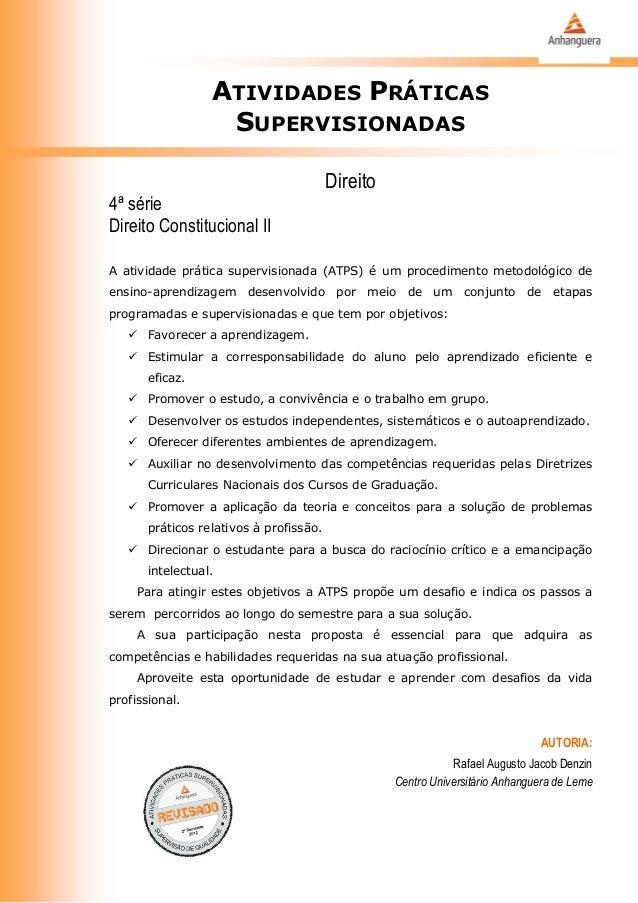 ATIVIDADES PRÁTICAS SUPERVISIONADAS Direito 4ª série Direito Constitucional II A atividade prática supervisionada (ATPS) é...