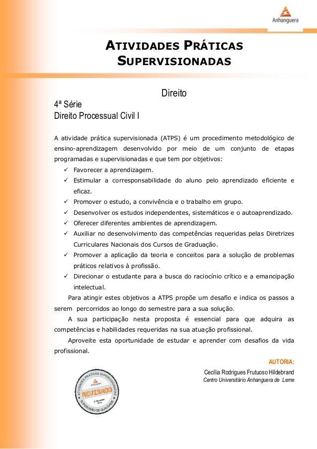 ATIVIDADES PRÁTICAS SUPERVISIONADAS Direito 4ª Série Direito Processual Civil I A atividade prática supervisionada (ATPS) ...