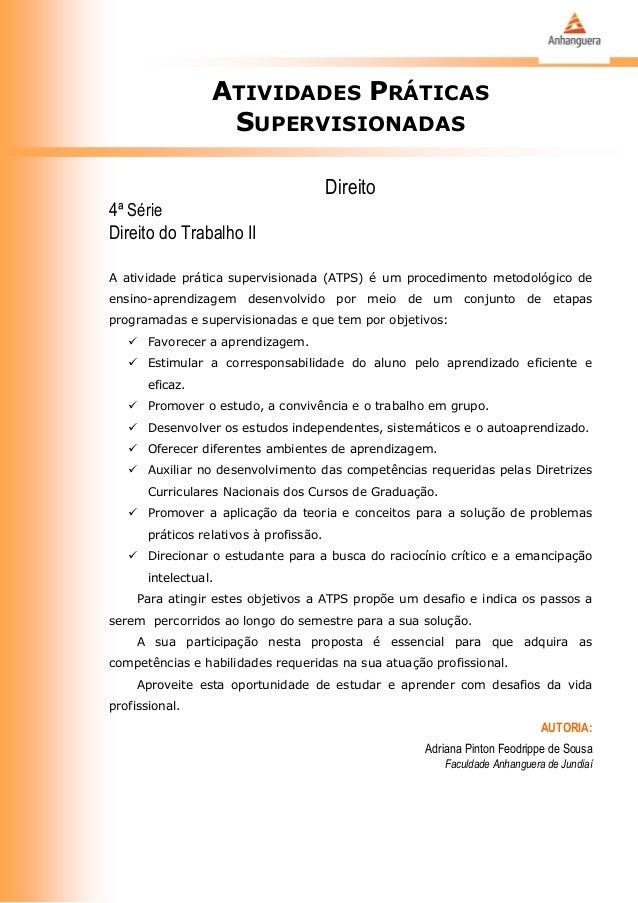 ATIVIDADES PRÁTICAS SUPERVISIONADAS Direito 4ª Série Direito do Trabalho II A atividade prática supervisionada (ATPS) é um...