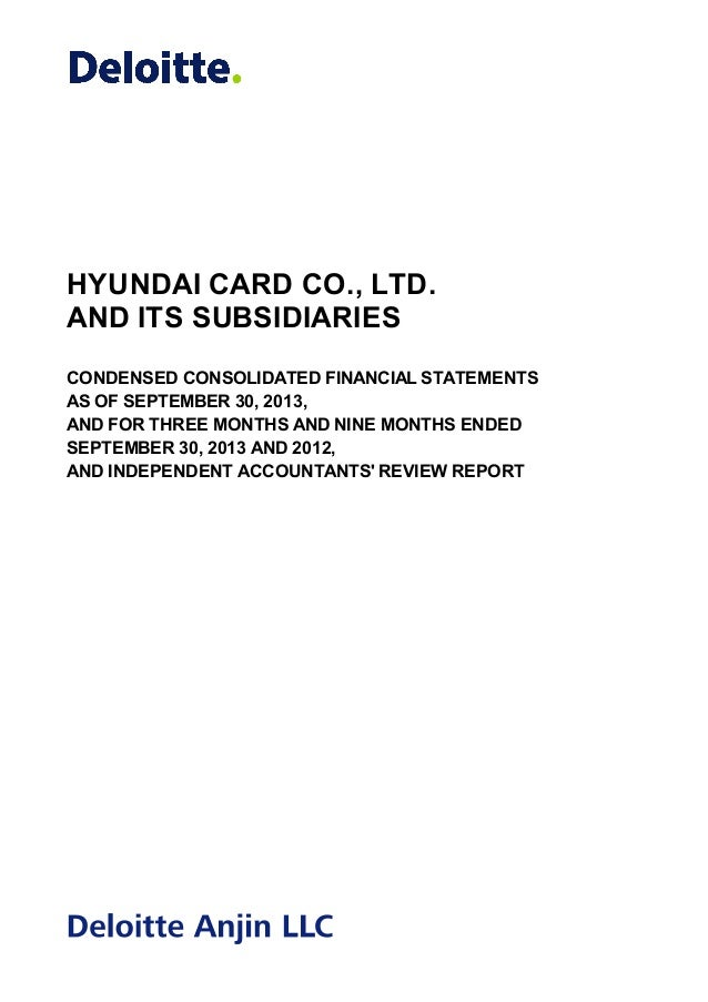 HYUNDAI CARD CO., LTD. AND ITS SUBSIDIARIES CONDENSED CONSOLIDATED FINANCIAL STATEMENTS AS OF SEPTEMBER 30, 2013, AND FOR ...