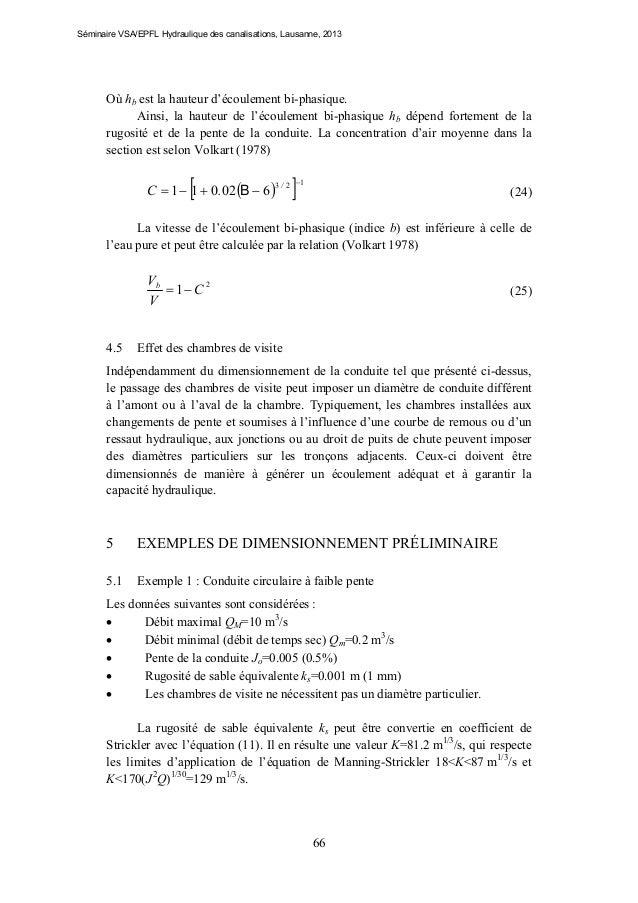 Séminaire VSA/EPFL Hydraulique des canalisations, Lausanne, 2013  Où hb est la hauteur d'écoulement bi-phasique. Ainsi, la...