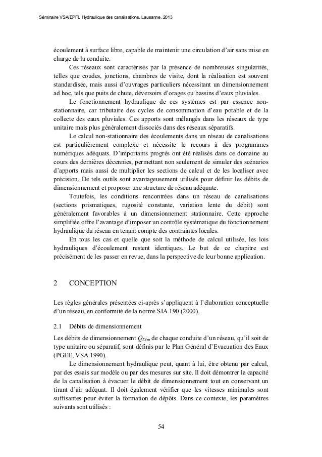 Séminaire VSA/EPFL Hydraulique des canalisations, Lausanne, 2013  écoulement à surface libre, capable de maintenir une cir...